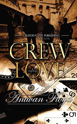 Click for more detail about Crew Love by Antwan Floyd Sr