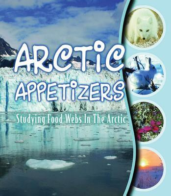 Click for more detail about Arctic Appetizers: Studying Food Webs in the Arctic by Gwendolyn Hooks
