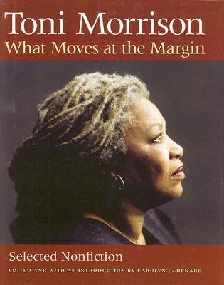 Click for more detail about What Moves At The Margin: Selected Nonfiction by Toni Morrison