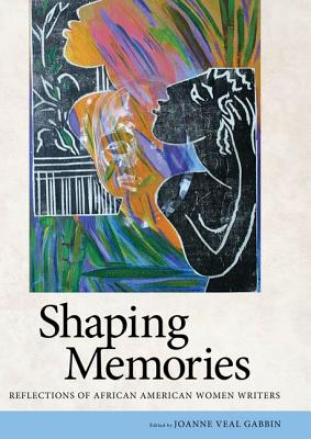 Click for a larger image of Shaping Memories: Reflections of African American Women Writers