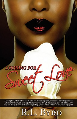 Click for more detail about Looking For Sweet Love by R.L. Byrd