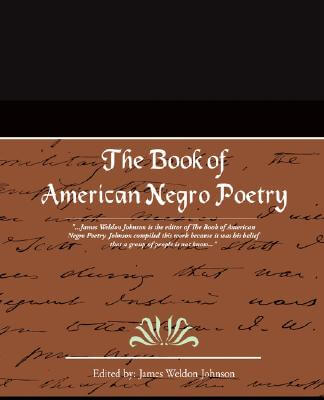 Click for more detail about The Book of American Negro Poetry by James Weldon Johnson