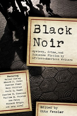 Click for more detail about Black Noir: Mystery, Crime, and Suspense Fiction by African-American Writers by Otto Penzler