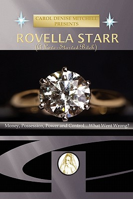 Click for more detail about Rovella Starr: (A Love-Starved Bitch) by Carol Denise Mitchell
