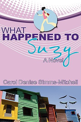 Click for more detail about What Happened To Suzy by Carol Simms-Mitchell