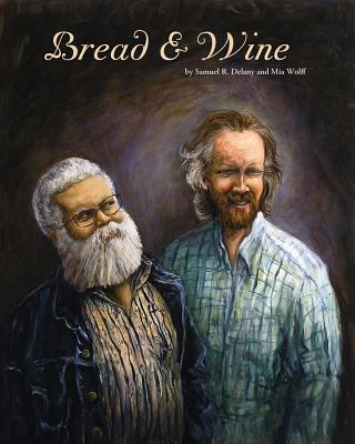 Click for more detail about Bread & Wine: An Erotic Tale of New York by Samuel R. Delany
