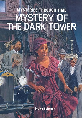 Click for more detail about Mystery of Dark Tower by Evelyn Coleman