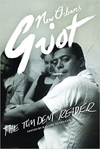 Click for more detail about New Orleans Griot: The Tom Dent Reader by Tom Dent and Edited by Kalamu ya Salaam