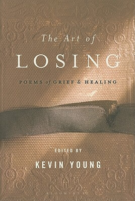 Click for more detail about The Art Of Losing: Poems Of Grief And Healing by Kevin Young