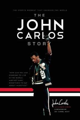 Click for more detail about The John Carlos Story: The Sports Moment That Changed the World by Dave Zirin and John Wesley Carlos