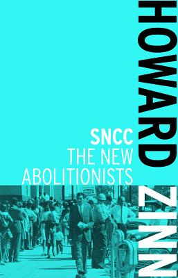 Click for more detail about SNCC: The New Abolitionists by Howard Zinn