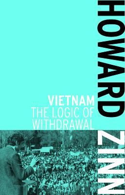 Book Cover Vietnam: The Logic of Withdrawal by Howard Zinn