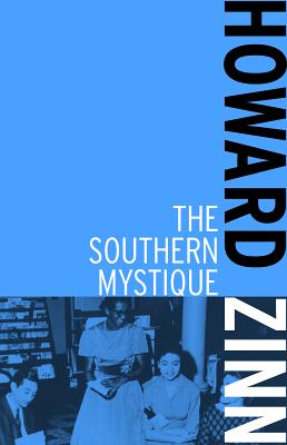 Click for more detail about The Southern Mystique by Howard Zinn