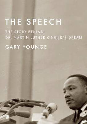 Click for more detail about The Speech: The Story Behind Dr. Martin Luther King Jr.'S Dream  by Gary Younge