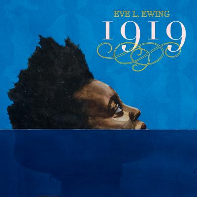 Click for more detail about 1919 by Eve L. Ewing