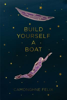 Click for more detail about Build Yourself a Boat by Camonghne Felix