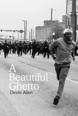 Click for more detail about A Beautiful Ghetto by Devin Allen