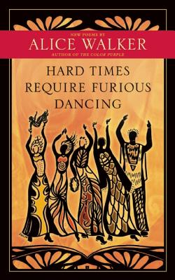 Click for a larger image of Hard Times Require Furious Dancing: New Poems