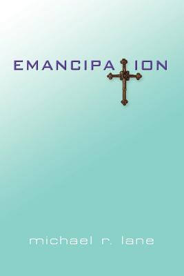 Click for more detail about Emancipation by Michael R. Lane
