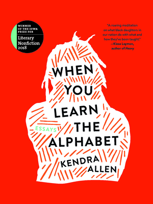 Book Cover When You Learn the Alphabet by Kendra Allen