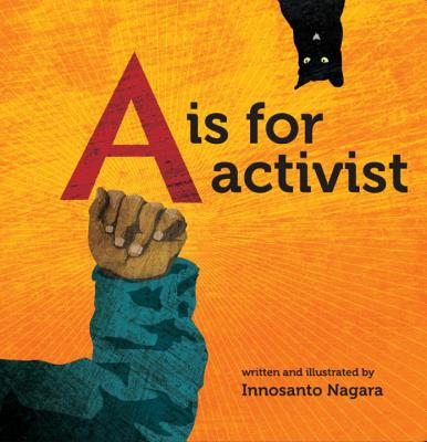 Click for more detail about A is for Activist by Innosanto Nagara