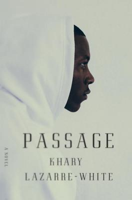 Click for more detail about Passage: A Novel by Khary Lazarre-White