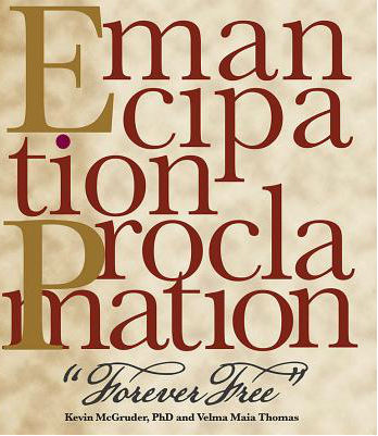 Click for more detail about Emancipation Proclamation, Forever Free by Kevin McGruder and Velma Maia Thomas