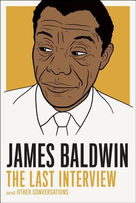 Click for more detail about James Baldwin: The Last Interview: and Other Conversations by James Baldwin