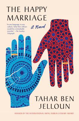 Click for more detail about The Happy Marriage by Tahar Ben Jelloun