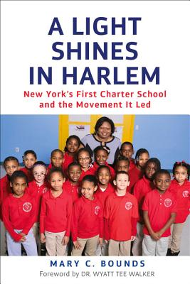 Click for more detail about A Light Shines in Harlem: New York's First Charter School and the Movement It Led by Mary C. Bounds