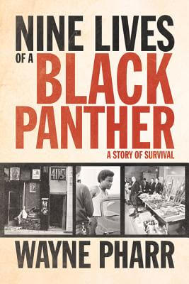 Book Cover Nine Lives Of A Black Panther: A Story Of Survival by Wayne Pharr
