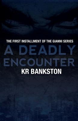 Click for more detail about A Deadly Encounter by KR Bankston