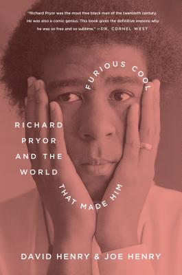 Click for more detail about Furious Cool: Richard Pryor And The World That Made Him by David Henry and Joe Henry