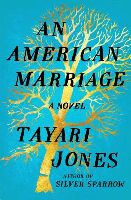 Click for more detail about An American Marriage: A Novel by Tayari Jones