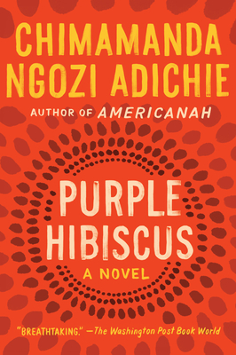 Click for a larger image of Purple Hibiscus: A Novel