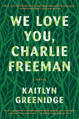 Click for more detail about We Love You, Charlie Freeman: A Novel by Kaitlyn Greenidge