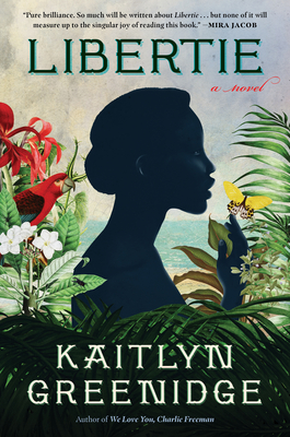 Click for more detail about Libertie by Kaitlyn Greenidge