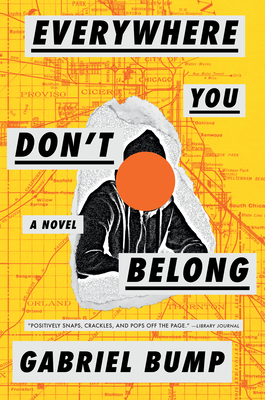 Click for more detail about Everywhere You Don't Belong by Gabriel Bump