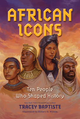 Book Cover African Icons: Ten People Who Built a Continent by Tracey Baptiste