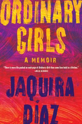 Click for more detail about Ordinary Girls: A Memoir by Jaquira Diaz