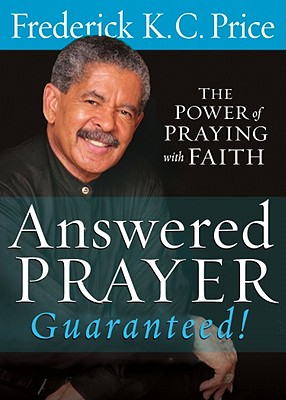 Click for a larger image of Answered Prayer Guaranteed!: The power of praying with faith