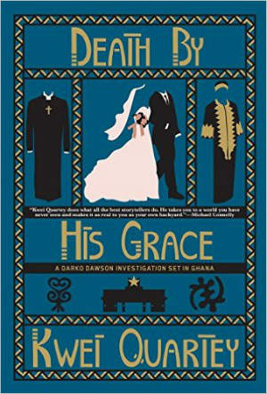 Click for more detail about Death by His Grace (A Darko Dawson Mystery) by Kwei Quartey