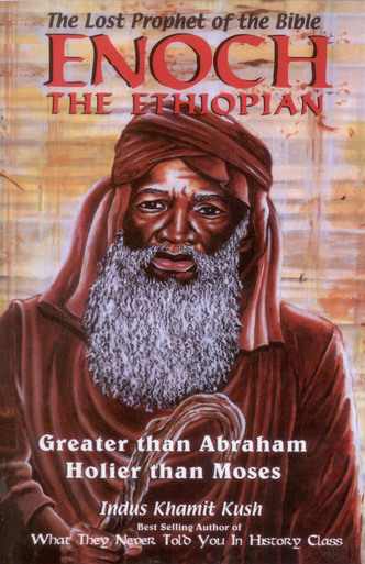 Click for more detail about Enoch the Ethiopian: Greater Than Abraham Holier Than Moses by Indus Khamit-Kush
