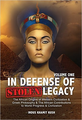 Click for more detail about In Defense of Stolen Legacy, Vol 1 by Indus Khamit-Kush