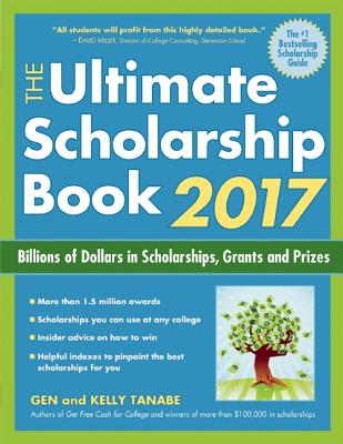 Book Cover The Ultimate Scholarship Book 2017: Billions of Dollars in Scholarships, Grants and Prizes by Gen Tanabe and Kelly Tanabe