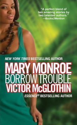Click for more detail about Borrow Trouble (8a Best Seller Fiction (Parade)) by Victor McGlothin and Mary Monroe