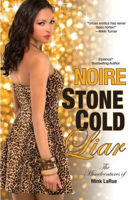 Click for more detail about Stone Cold Liar (Misadventures of Mink LaRue) by Noire
