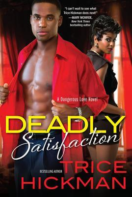 Click for more detail about Deadly Satisfaction (A Dangerous Love Novel) by Trice Hickman