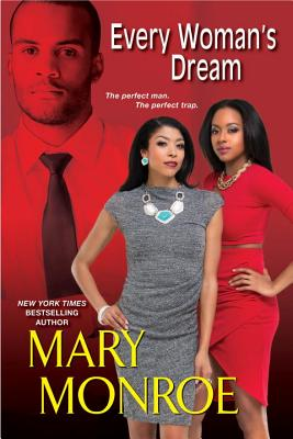 Click for more detail about Every Woman's Dream (Lonely Heart, Deadly Heart) by Mary Monroe