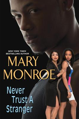 Click for more detail about Never Trust a Stranger by Mary Monroe